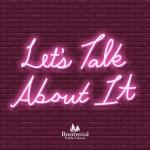 let's talk about it in neon script on a brickwall background