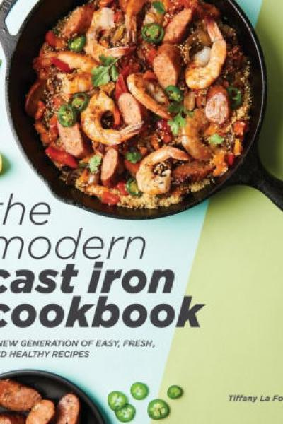 The Modern Cast Iron Cookbook by Tiffany La Forge