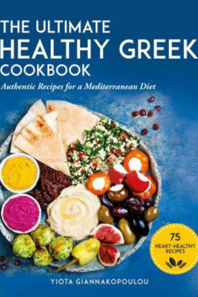 The Ultimate Healthy Greek Cookbook by Yiota Giannakopoulou